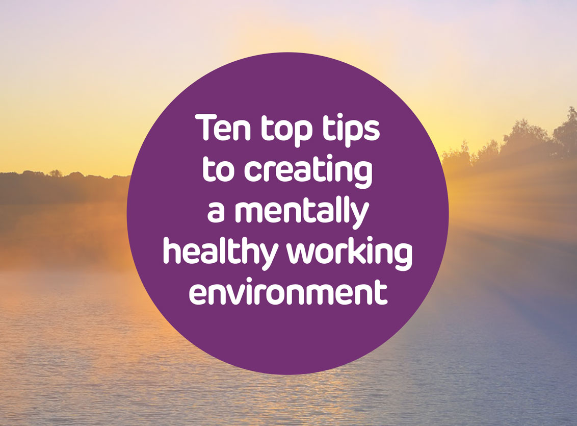 how to create a mentally healthy working environment